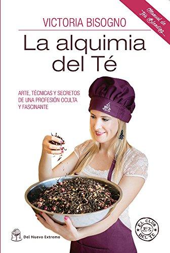 La alquimia del te (Spanish Edition) [Victoria Bisogno] (Tapa Blanda)