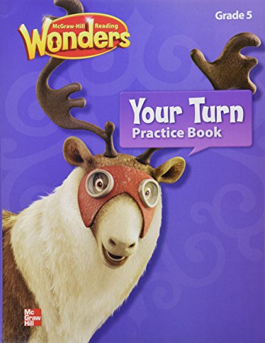 Reading Wonders, Grade 5, Your Turn Practice Book (ELEMENTARY CORE READING)