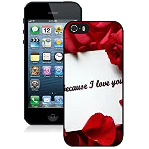 New Personalized Custom Designed For iPhone 5s Phone Case For Because I Love You Phone Case Cover