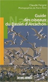 Guide des oiseaux du Bassin d'Arcachon par Claude Feigné