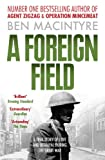 A Foreign Field by Ben Macintyre front cover