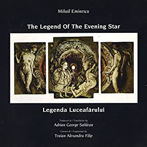 Mihai Eminescu - The Legend of the Evening Star: Legenda Luceafarului Audiobook