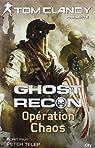 Ghost Recon, tome 3 : Opération Chaos par Telep