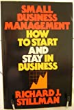 Small Business Management, Richard J. Stillman, 0316816094