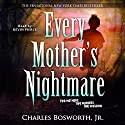 Every Mother's Nightmare Audiobook by Charles Bosworth Jr Narrated by Kevin Pierce
