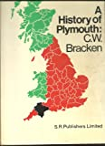 Front cover for the book A History of Plymouth and Her Neighbours by C.W. Bracken