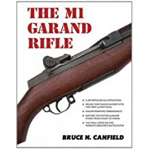 The M1 Garand Rifle by Bruce N. Canfield (2013-11-12)