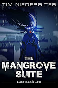 The Mangrove Suite (Clean Book 1) by [Niederriter, Tim]