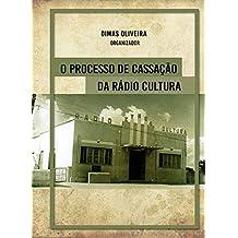 O processo de cassação da Rádio Cultura