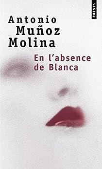 En l'absence de Blanca par Muñoz Molina