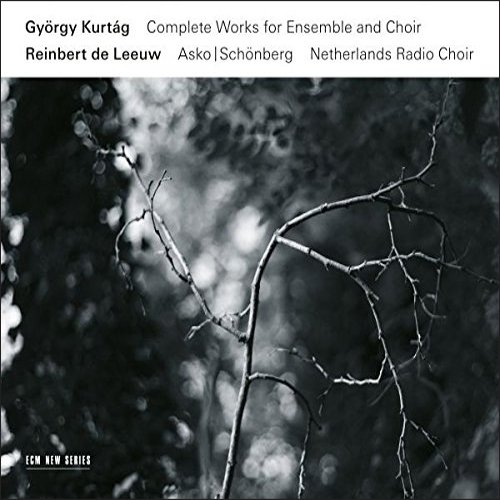 - Kurtag: Complete Works For Ensemble And Choir [3 CD]