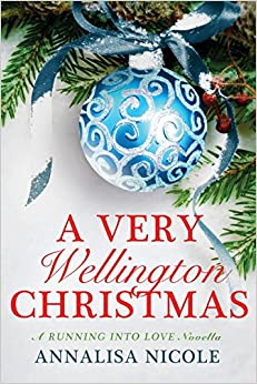 Book A Very Wellington Christmas (Running Into Love)