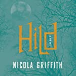Hild: A Novel | Nicola Griffith