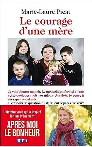 Amazon Fr Le Courage D Une Mere Marie Laure Picat Livres