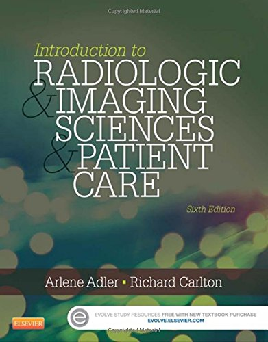 Introduction To Radiologic And Imaging Sciences And Patient Care  6E