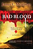 Bad Blood, James Merriman, 1470002248