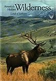America's Hidden Wilderness, , 0870446665