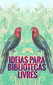 Ideias para Bibliotecas Livres: Um manual prático de autogestão independente