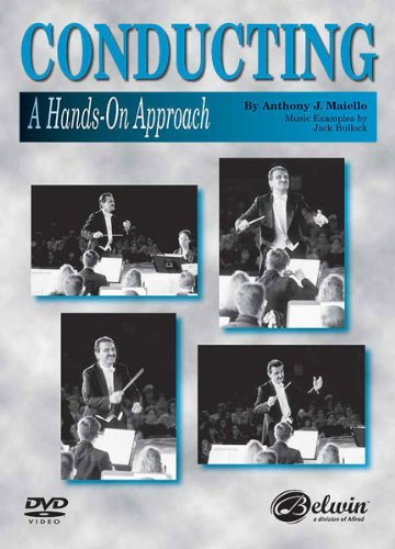 DVD : Anthony J. Maiello - Conducting: A Hands On Approach (DVD)