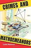Crimes and Mathdemeanors by Leith Hathout (2007-04-23)