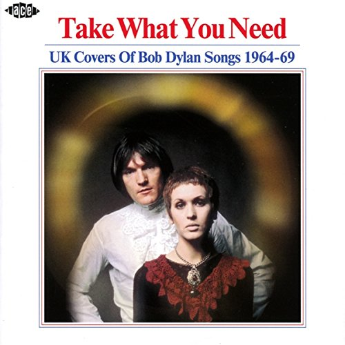 Take What You Need   Uk Covers Bob Dylan Songs 1964 69