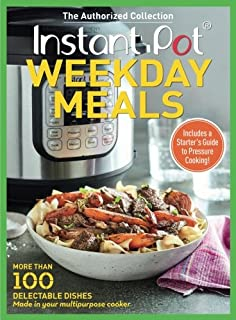 Instant Pot Weekday Meals: More than 100 Delectable Dishes Made in Your Multipurpose Cooker (0848755901) | Amazon Products