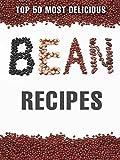Bargain eBook - Top 50 Most Delicious Bean Recipes