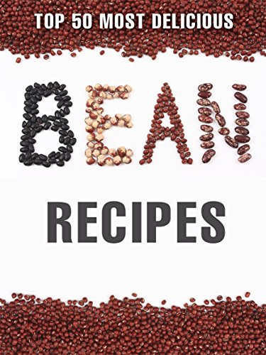 Top 50 Most Delicious Bean Recipes (Recipe Top 50's Book 86) by [Hatfield, Julie]