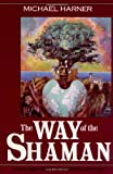 The Way of the Shaman, Michael Harner, 0062503731