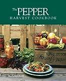 The Pepper Harvest Cookbook, Barbara J. Ciletti, 156158195X