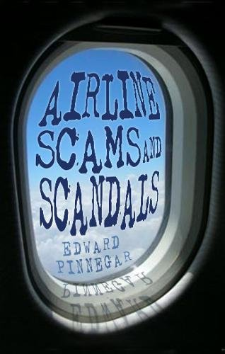 Download Airline Scams and Scandals PDF