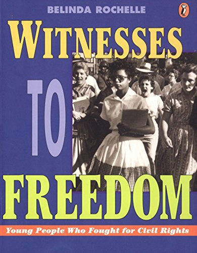 Witnesses to Freedom: Young People Who Fought for Civil Rights