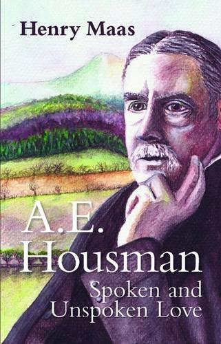 Download A. E. Housman: Spoken and Unspoken Love pdf