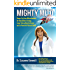 Mighty Mito: Power Up Your Mitochondria for Boundless Energy, Laser Sharp Mental Focus and a Powerful Vibrant Body