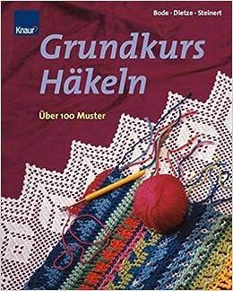 Grundkurs Häkeln Amazonde Sigrid Bode Bücher