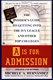 img - for A Is for Admission: The Insider's Guide to Getting into the Ivy League and Other Top Colleges book / textbook / text book