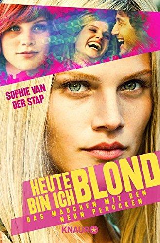 Heute bin ich blond: Das Mädchen mit den neun Perücken