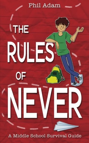 The Rules of Never: A Middle School Survival Guide (This Year How Days Many Until Christmas)