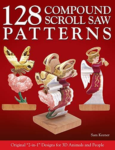128 Compound Scroll Saw Patterns: Original