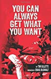 You Can Always Get What You Want, Tim Gillette, 1937506118