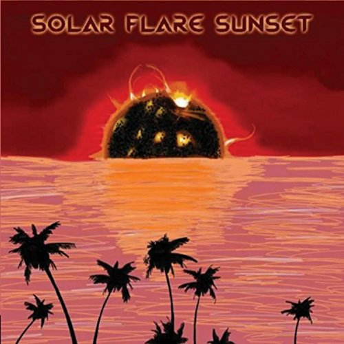 Solar Flare Sunset [Explicit] (Sets Solar)