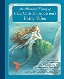 Image of An Illustrated Treasury of Hans Christian Andersen's Fairy Tales: The Little Mermaid, Thumbelina, The Princess and the Pea and many more classic stories