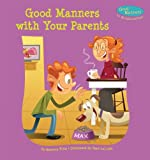Good Manners with Your Parents, Rebecca Felix, 1624020267