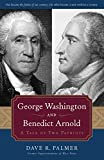 Download George Washington and Benedict Arnold: A Tale of Two Patriots in PDF ePUB Free Online