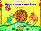 Pugs Dream Come True, Erik Ekstrom, 1456498843