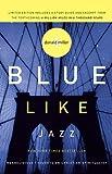 Blue Like Jazz Aba Limited Ed, Don Miller, 1400202639
