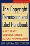 The Copyright Permission and Libel Handbook: A Step–by–Step Guide for Writers, Editors, and Publishers