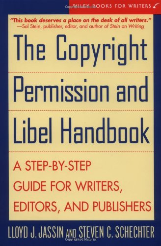 The Copyright Permission and Libel Handbook: A Step-by-Step Guide for Writers, Editors, and Publishers by John Wiley & Sons