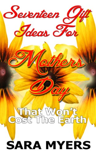 Seventeen Gift Ideas For Mother's Day: That Won't Cost the Earth -