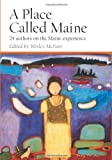 Place Called Maine: 24 Writers on the Maine Experience, Wesley McNair, 0892727608